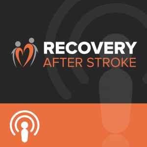 Recovery After Stroke Podcast